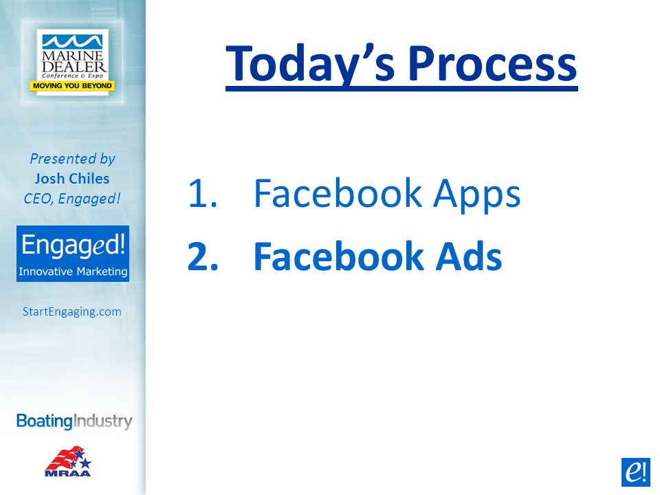 1.Facebook Apps 2.Facebook Ads 3.Facebook Content StartEngaging.com Presented by Josh Chiles CEO, Engaged.