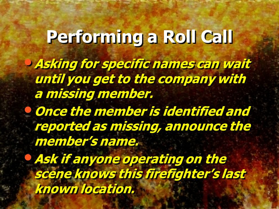 Asking for specific names can wait until you get to the company with a missing member. Once the member is identified and reported as missing, announce