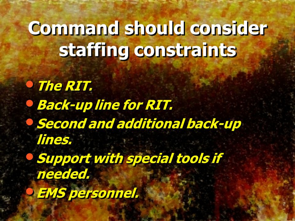 The RIT. Back-up line for RIT. Second and additional back-up lines. Support with special tools if needed. EMS personnel. The RIT. Back-up line for RIT