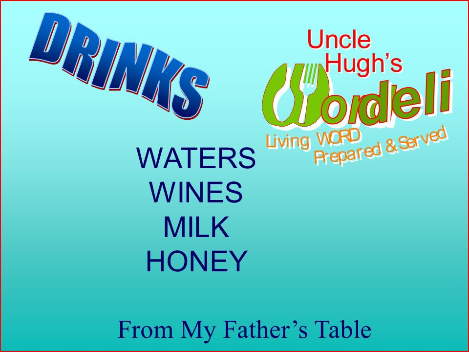 WATERS WINES MILK HONEY From My Fathers Table Uncle Hughs