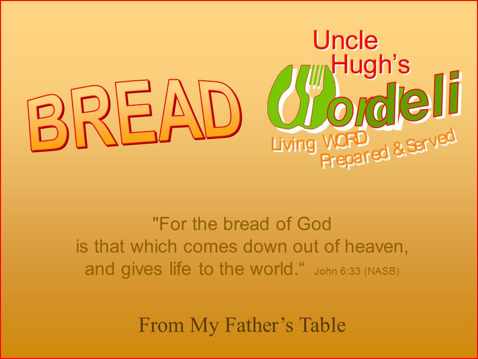 For the bread of God is that which comes down out of heaven, and gives life to the world.