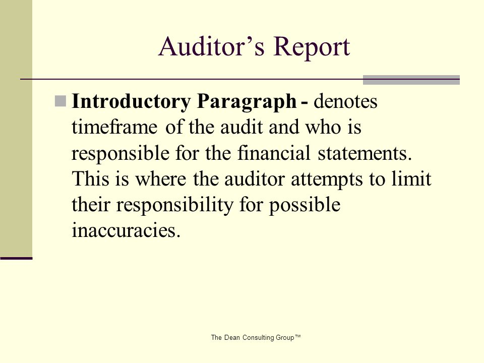 The Dean Consulting Group Auditors Report Introductory Paragraph - denotes timeframe of the audit and who is responsible for the financial statements.