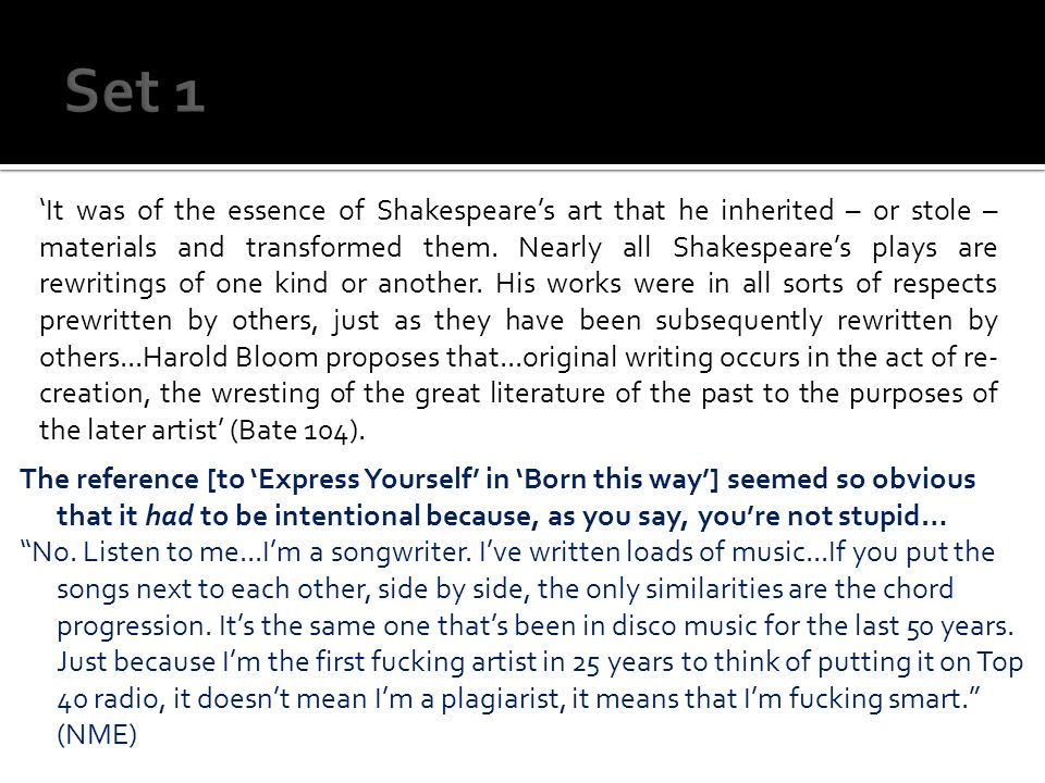The reference [to Express Yourself in Born this way] seemed so obvious that it had to be intentional because, as you say, youre not stupid… No.