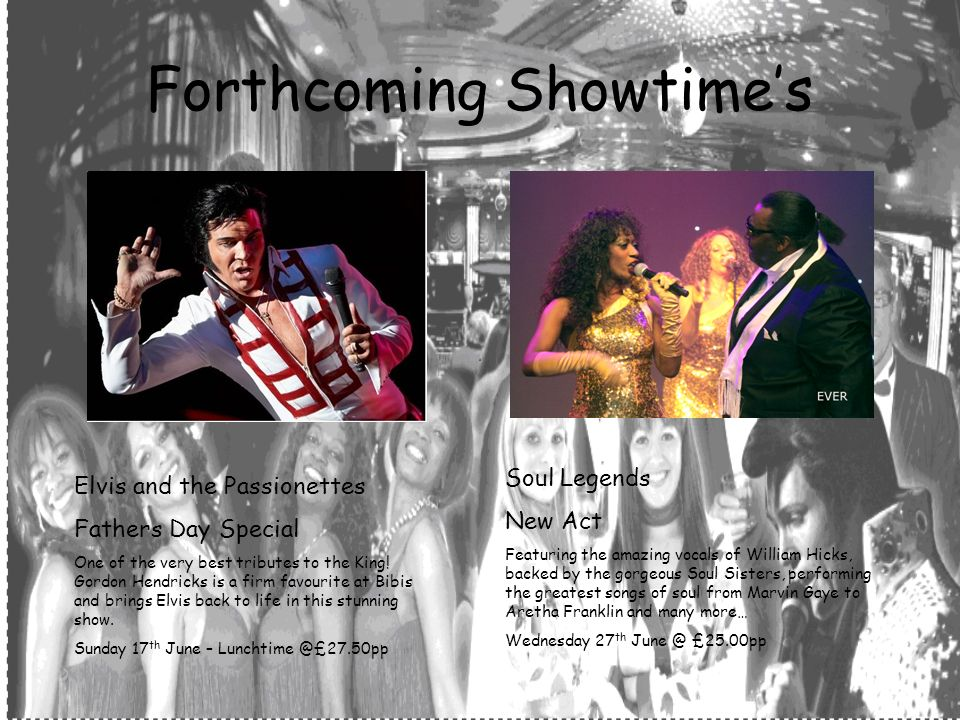 Forthcoming Showtimes Elvis and the Passionettes Fathers Day Special One of the very best tributes to the King.