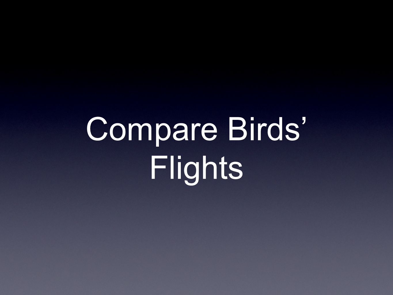 Compare Birds Flights