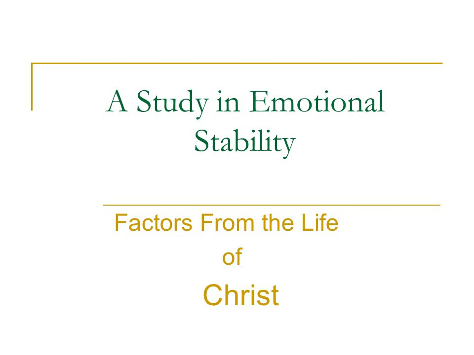 A Study in Emotional Stability Factors From the Life of Christ