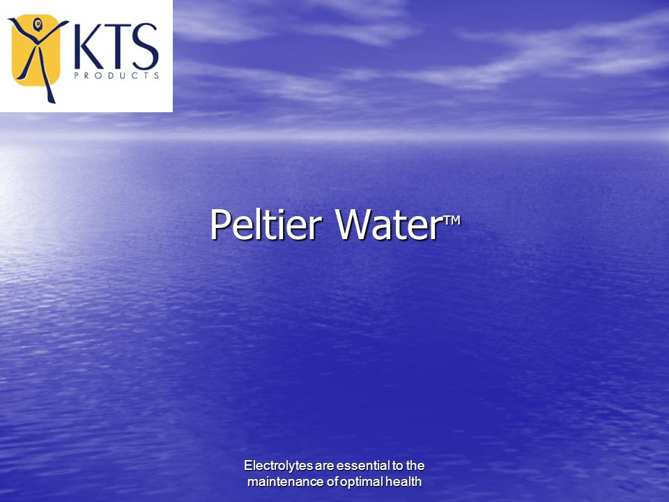 Electrolytes are essential to the maintenance of optimal health Peltier Water TM