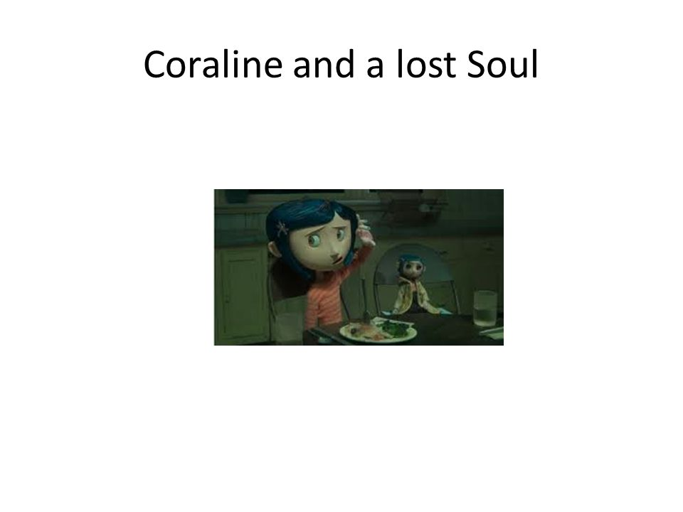 Coraline and a lost Soul