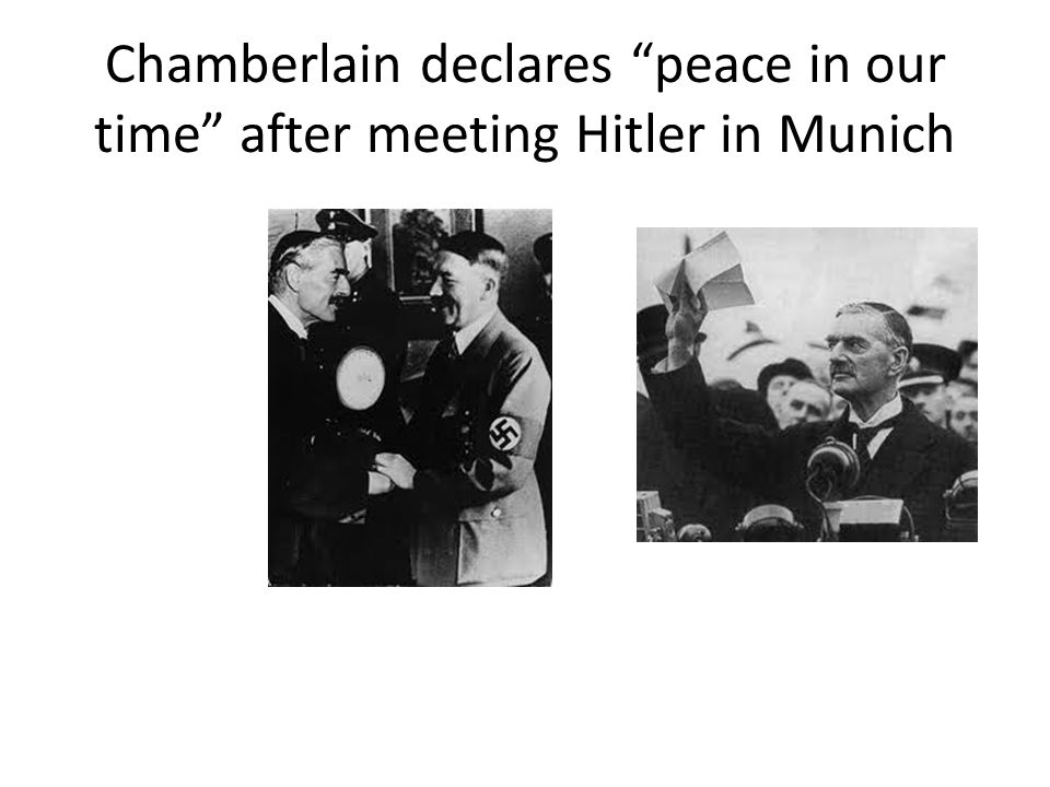 Chamberlain declares peace in our time after meeting Hitler in Munich