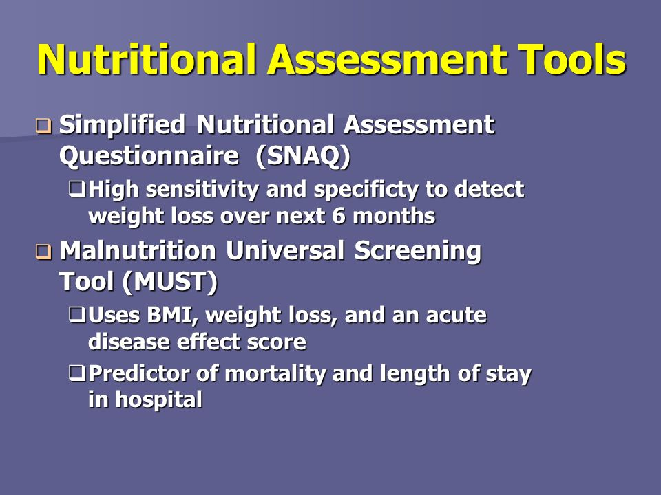 Nutritional Assessment Tools Simplified Nutritional Assessment Questionnaire (SNAQ) Simplified Nutritional Assessment Questionnaire (SNAQ) High sensit