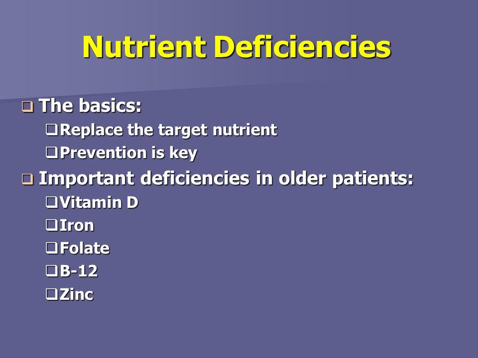 Nutrient Deficiencies The basics: The basics: Replace the target nutrient Replace the target nutrient Prevention is key Prevention is key Important de