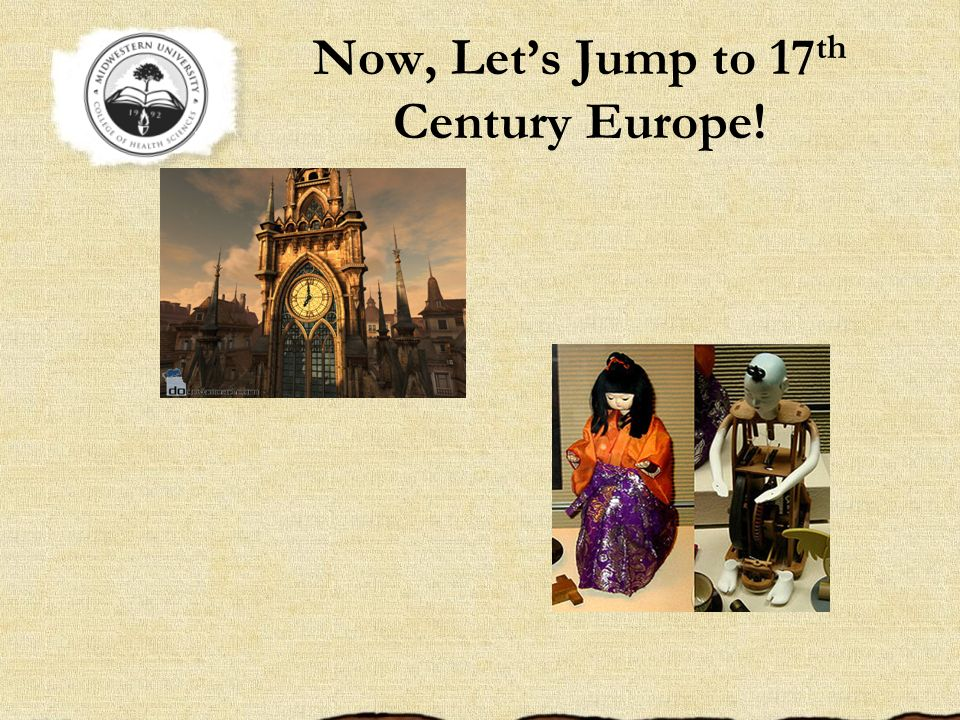 Now, Lets Jump to 17 th Century Europe!