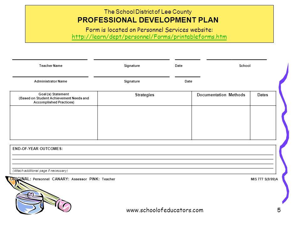 The School District of Lee County PROFESSIONAL DEVELOPMENT PLAN ____________________________________ Teacher NameSignatureDateSchool _________________