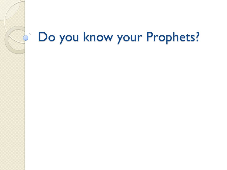 Do you know your Prophets?