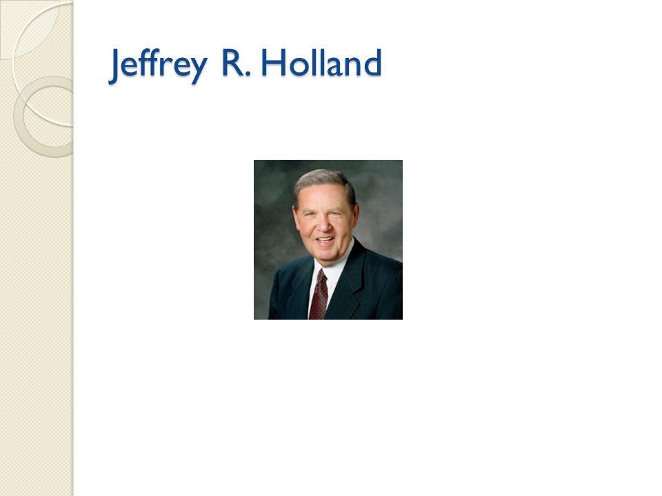 Jeffrey R. Holland