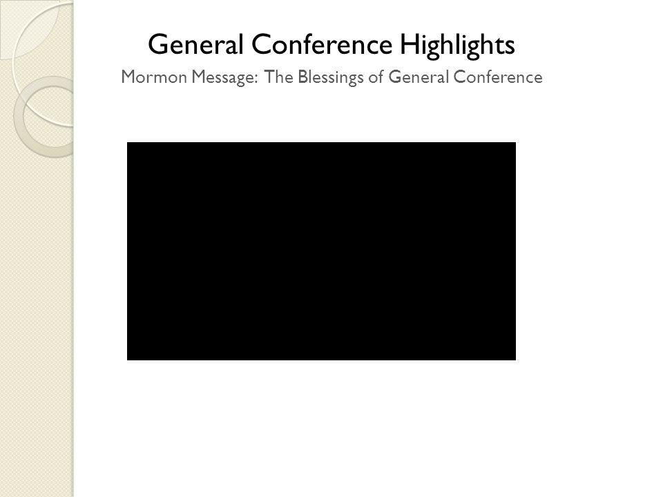 General Conference Highlights Mormon Message: The Blessings of General Conference