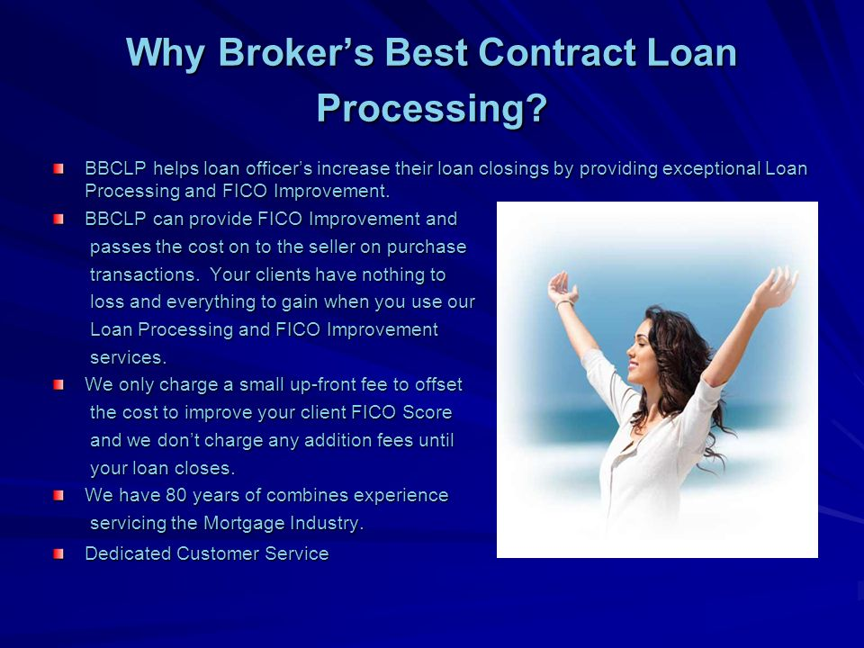 Why Brokers Best Contract Loan Processing.
