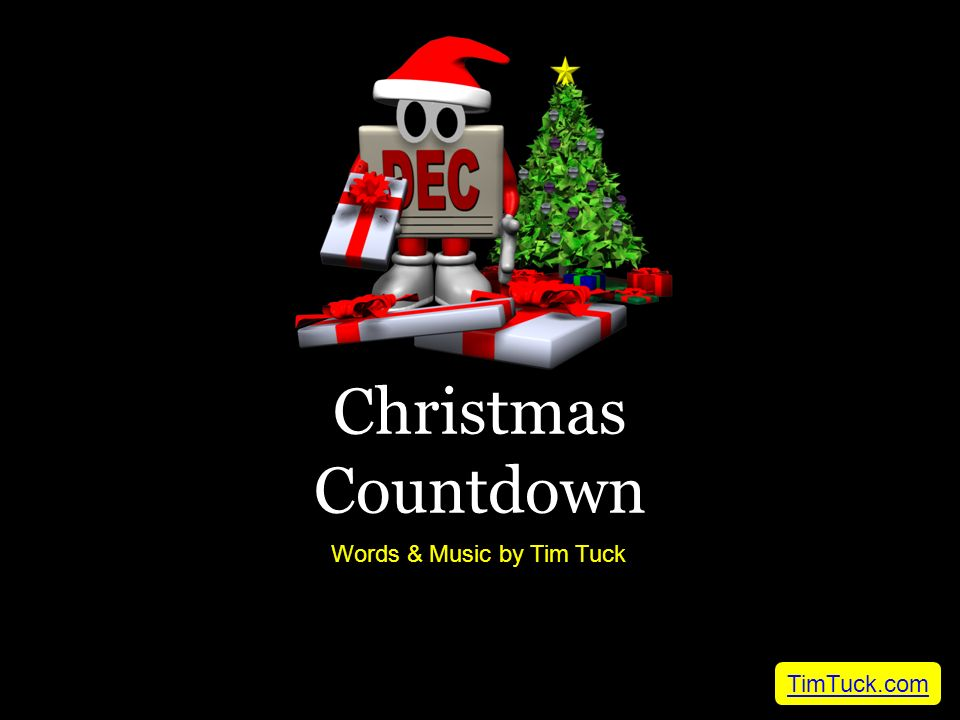 Christmas Countdown Words & Music by Tim Tuck TimTuck.com