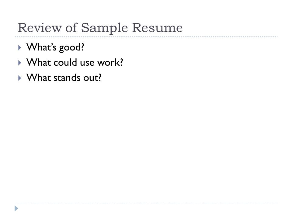 Review of Sample Resume Whats good What could use work What stands out