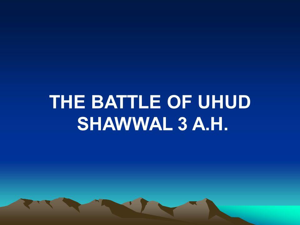 THE BATTLE OF UHUD SHAWWAL 3 A.H.