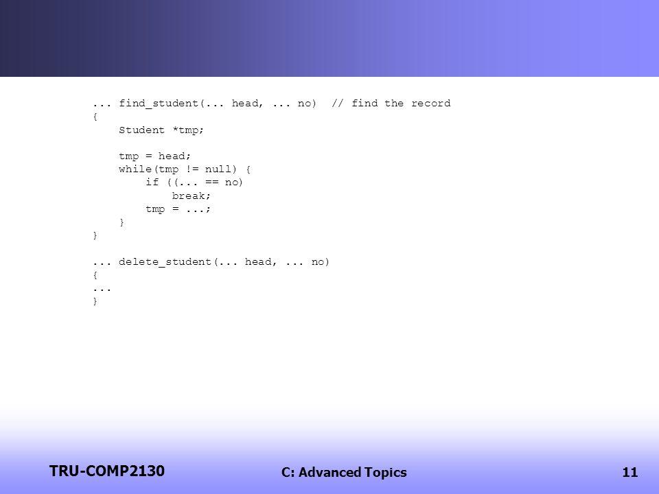 TRU-COMP2130 C: Advanced Topics11... find_student(...