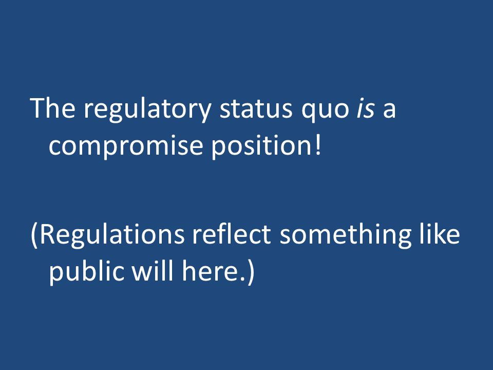 The regulatory status quo is a compromise position.
