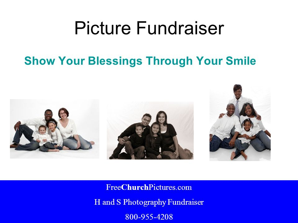 Picture Fundraiser Show Your Blessings Through Your Smile FreeChurchPictures.com H and S Photography Fundraiser 800-955-4208