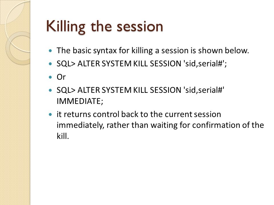 Killing the session The basic syntax for killing a session is shown below.