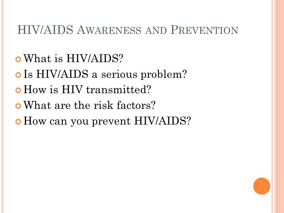W HAT IS HIV/AIDS.