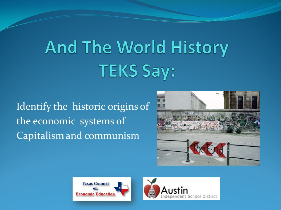 Identify the historic origins of the economic systems of Capitalism and communism
