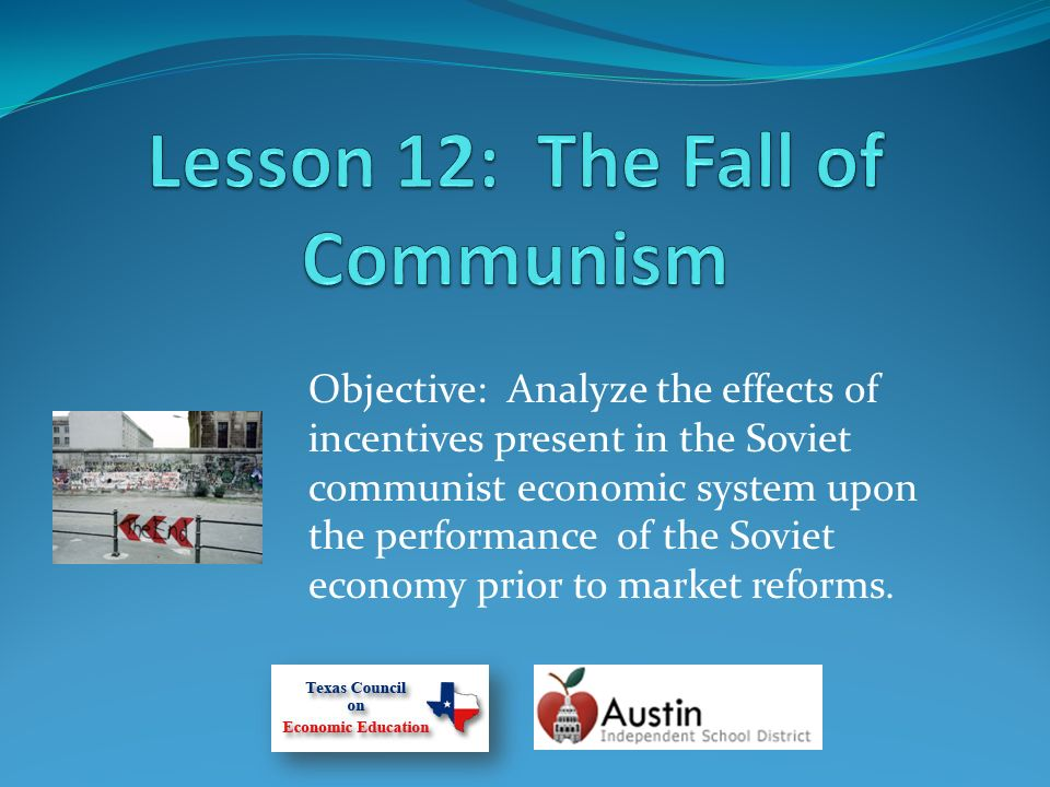 Objective: Analyze the effects of incentives present in the Soviet communist economic system upon the performance of the Soviet economy prior to marke