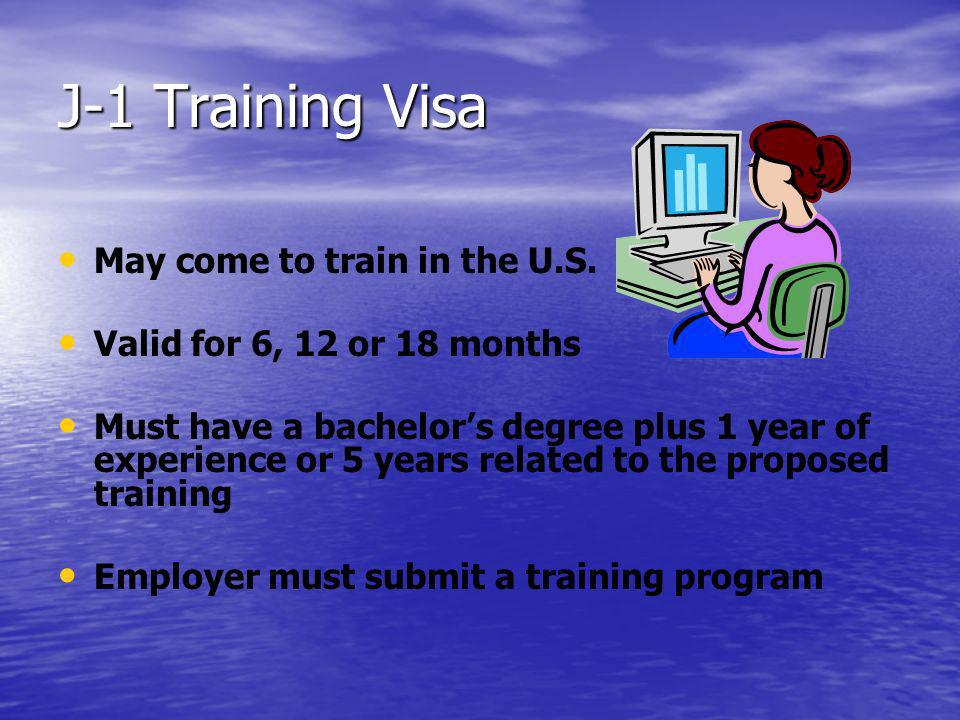 J-1 Training Visa May come to train in the U.S.