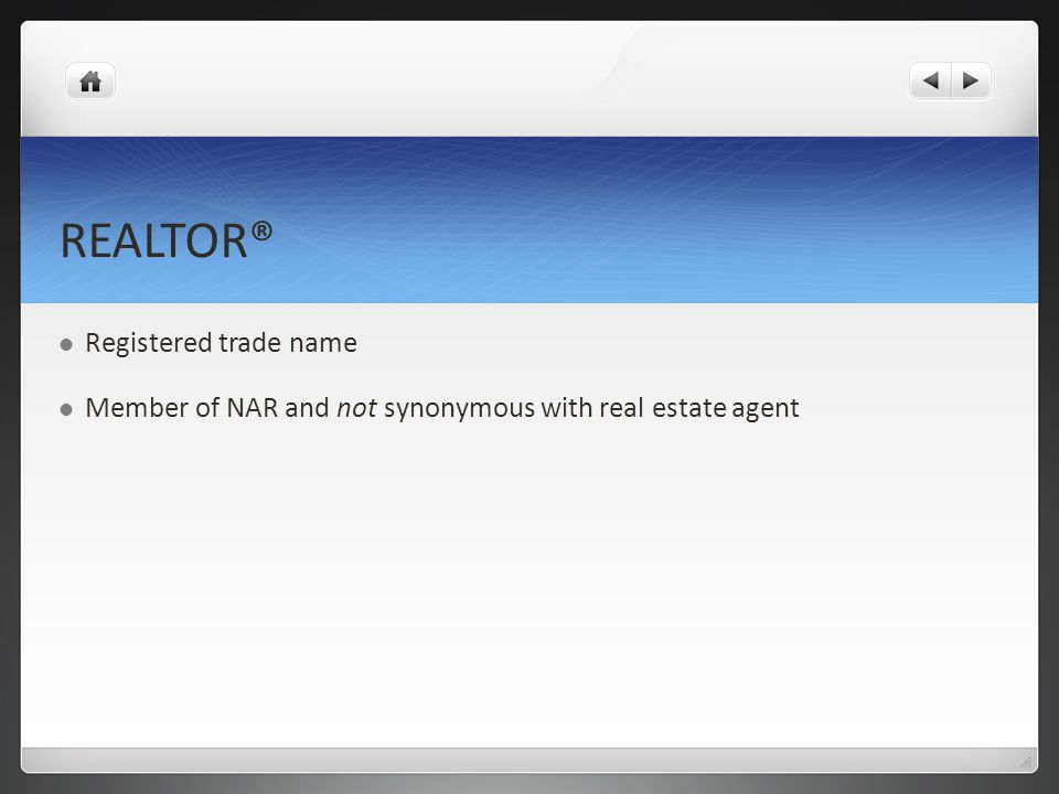REALTOR® Registered trade name Member of NAR and not synonymous with real estate agent