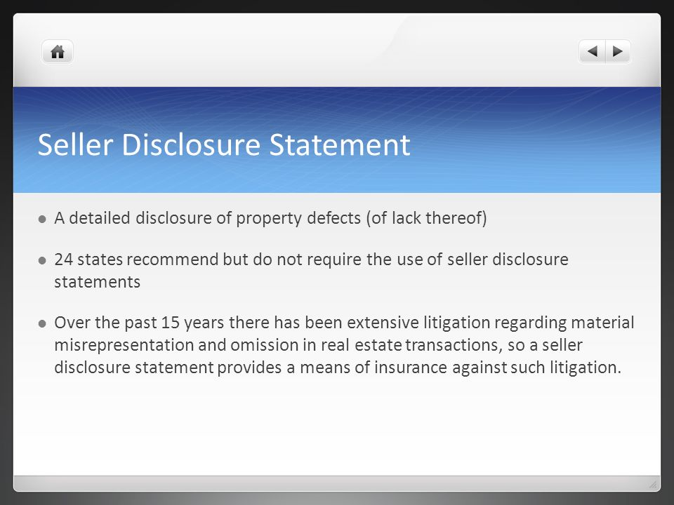 Seller Disclosure Statement A detailed disclosure of property defects (of lack thereof) 24 states recommend but do not require the use of seller discl