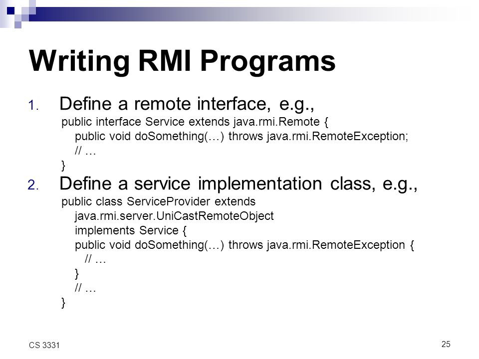 25 CS 3331 Writing RMI Programs 1.