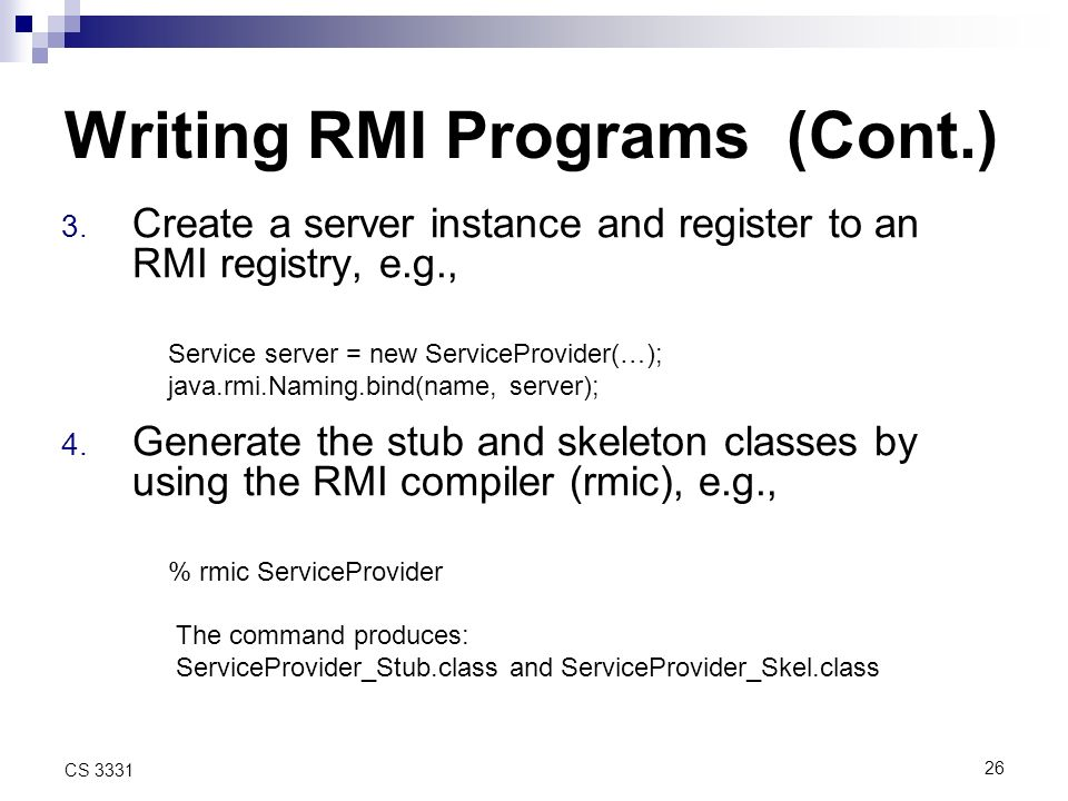 26 CS 3331 Writing RMI Programs (Cont.) 3.