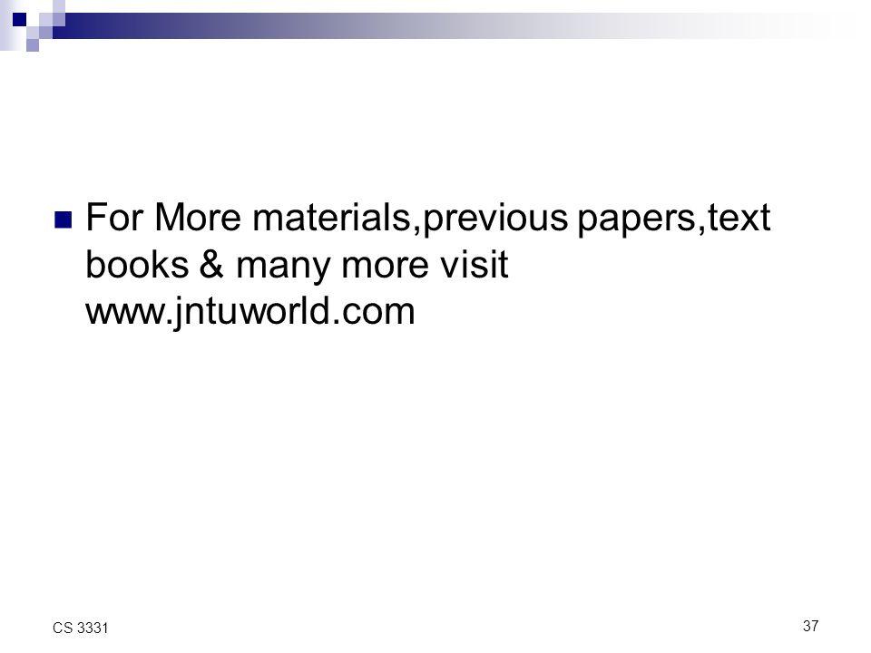 For More materials,previous papers,text books & many more visit   37 CS 3331