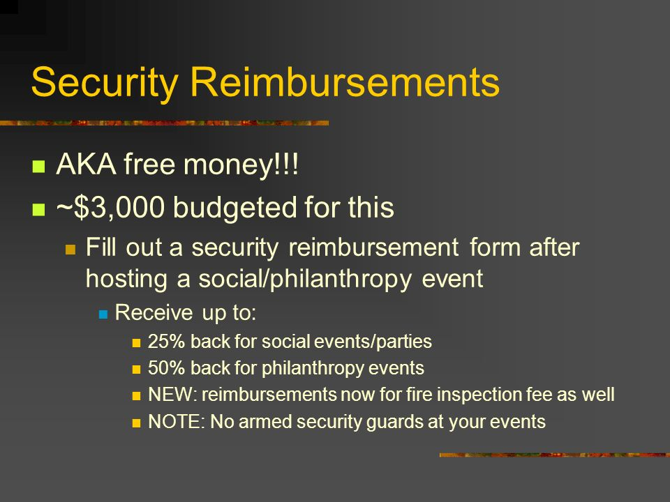 Security Reimbursements AKA free money!!.