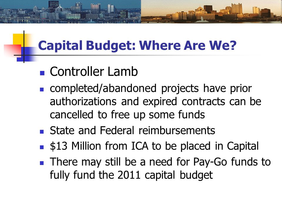 Controller Lamb completed/abandoned projects have prior authorizations and expired contracts can be cancelled to free up some funds State and Federal