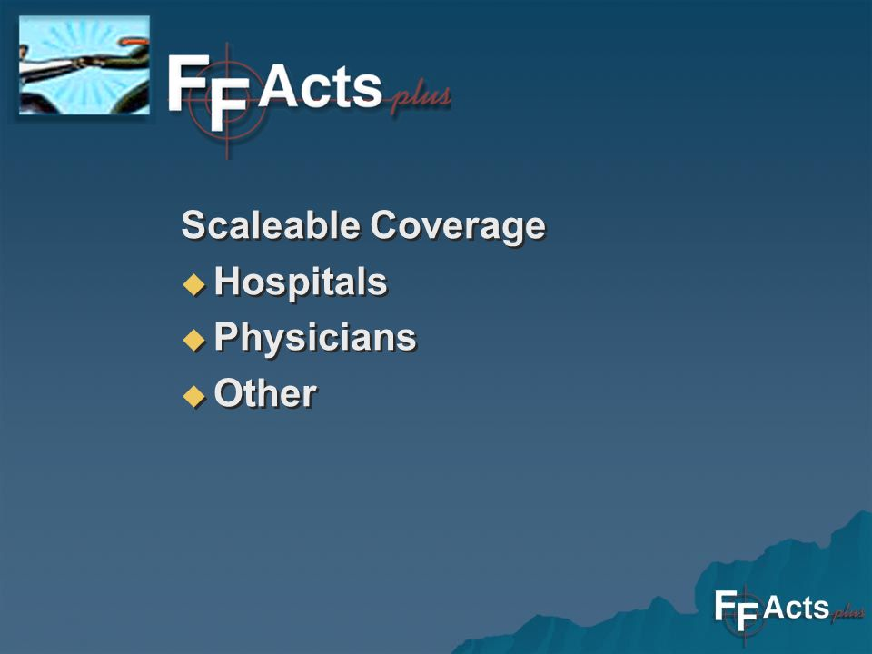 Scaleable Coverage Hospitals Physicians Other Scaleable Coverage Hospitals Physicians Other