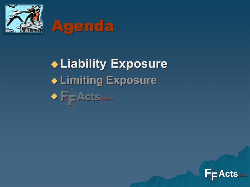 Agenda Liability Exposure Limiting Exposure Liability Exposure Limiting Exposure
