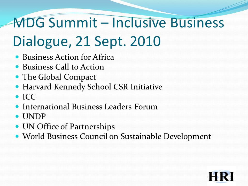 MDG Summit – Inclusive Business Dialogue, 21 Sept. 2010 Business Action for Africa Business Call to Action The Global Compact Harvard Kennedy School C