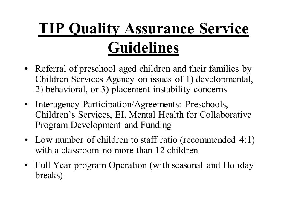 TIP Quality Assurance Service Guidelines Referral of preschool aged children and their families by Children Services Agency on issues of 1) developmen