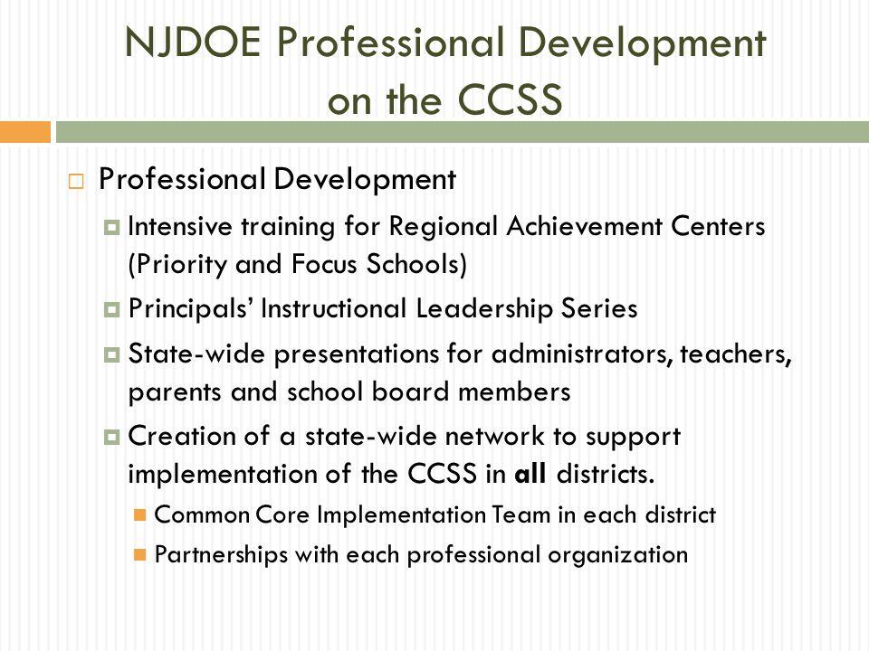 NJDOE Professional Development on the CCSS Professional Development Intensive training for Regional Achievement Centers (Priority and Focus Schools) P