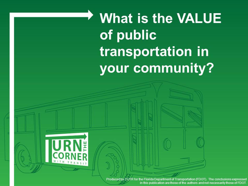 What is the VALUE of public transportation in your community.