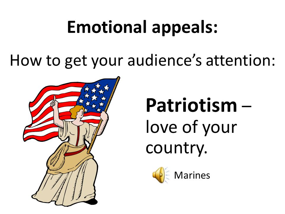 Emotional appeals: How to get your audiences attention: Power – makes you more powerful.