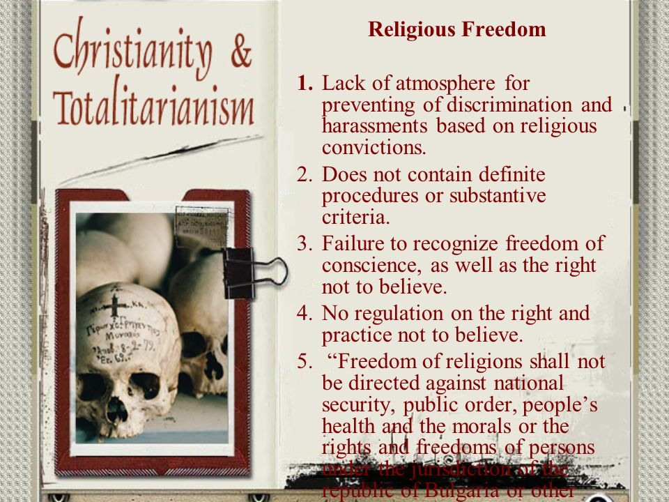 Religious Freedom 1.Lack of atmosphere for preventing of discrimination and harassments based on religious convictions.