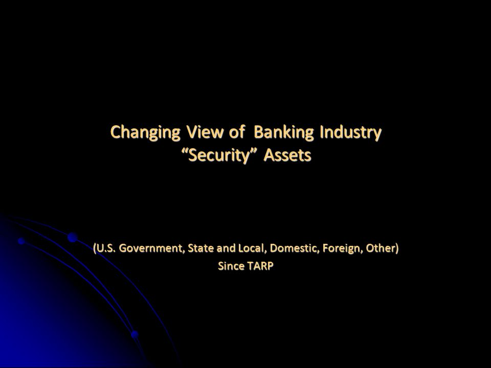 Changing View of Banking Industry Security Assets (U.S.