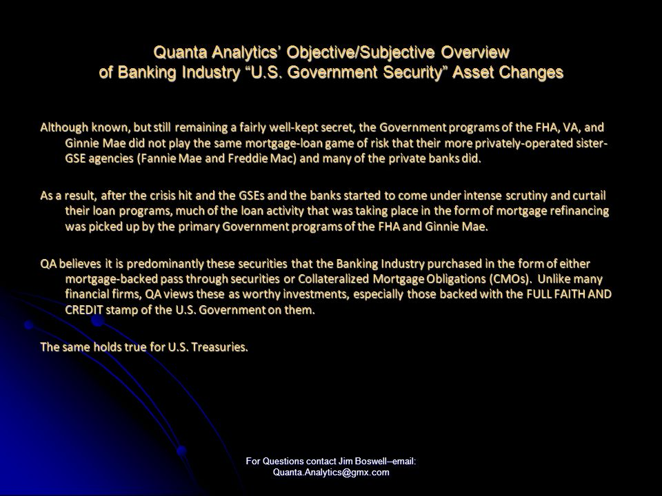 For Questions contact Jim Boswell--email: Quanta.Analytics@gmx.com Quanta Analytics Objective/Subjective Overview of Banking Industry U.S.