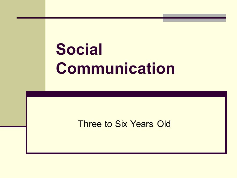 Social Communication Three to Six Years Old